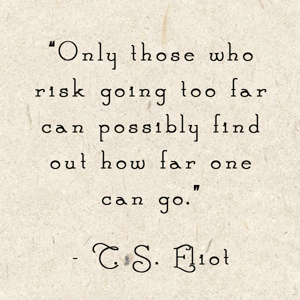 T.S. Elliott Quote