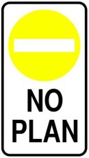 no_plan_road_sign